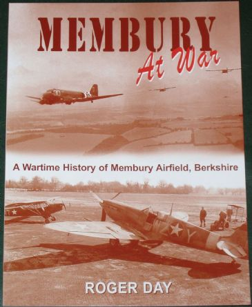 Membury at War - A Wartime History of Membury Airfield Berkshire, by Roger Day
